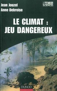 Le climat : jeu dangereux : quelques prévisions pour les siècles à venir
