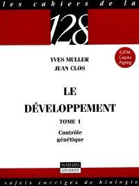 Le développement. Volume 1, Contrôle génétique
