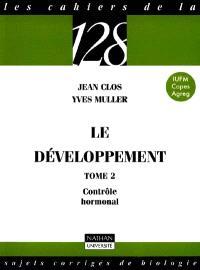 Le développement. Volume 2, Contrôle hormonal