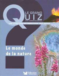 Le monde de la nature : 1.000 questions-réponses pour tout savoir