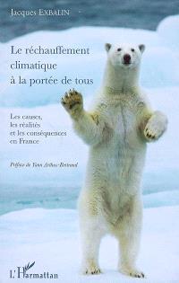 Le réchauffement climatique à la portée de tous : les causes, les réalités et les conséquences en France