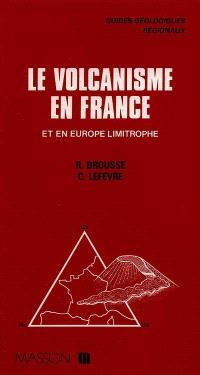 Le Volcanisme en France et en Europe limitrophe