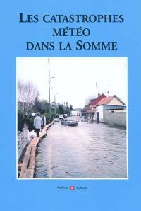 Les catastrophes météo dans la Somme