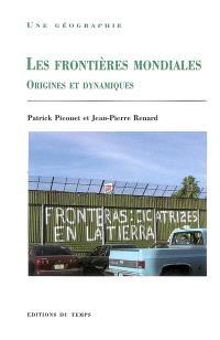 Les frontières mondiales : origines et dynamiques