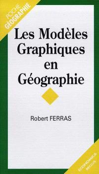 Les modèles graphiques en géographie