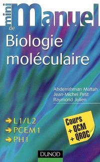 Mini-manuel de biologie moléculaire : cours + QCM-QROC : L1-L2, PCEM 1, PH 1