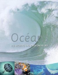 Océans : les secrets des profondeurs