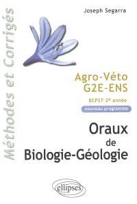 Oraux de biologie-géologie, méthodes et corrigés : agro, véto, G2E, ENS, programme BCPST 2e année