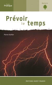 Prévoir le temps : la météorologie : nature et découvertes