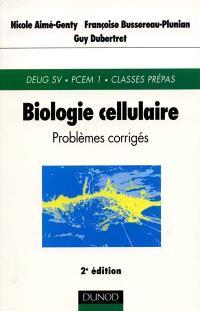 Problèmes corrigés de biologie cellulaire