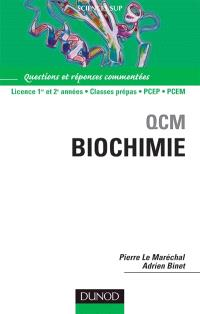 QCM biochimie : questions et réponses commentées : DEUG SV, classes prépas, pharmacie