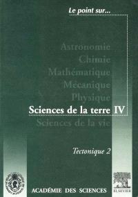 Sciences de la Terre. Volume 4, Tectonique : 2e partie : extraits de la série IIa