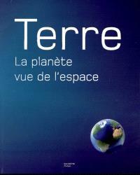 Terre : la planète vue de l'espace