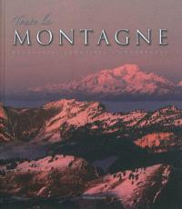 Toute la montagne : découvrir, connaître & comprendre