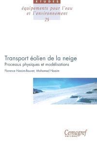 Transport éolien de la neige : processus physiques et modélisations