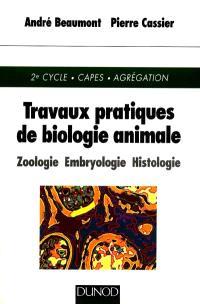 Travaux pratiques de biologie animale : zoologie, embryologie, histologie : 2e cycle, CAPES, agrégation