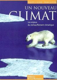 Un nouveau climat ? : les enjeux du réchauffement climatique