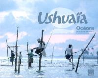 Ushuaïa, les océans : partez à la découverte des mers et des océans du monde