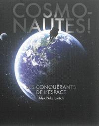 Cosmonautes ! : les conquérants de l'espace