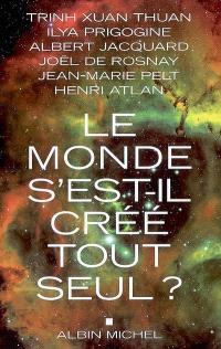 Le monde s'est-il créé tout seul ? : entretiens avec Patrice Van Eersel avec la collaboration de Sylvain Michelet