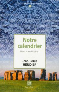 Notre calendrier : une sacrée histoire !