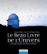 Le beau livre de l'Univers : du big bang au big freeze