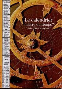 Le calendrier, maître du temps ?