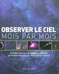 Observer le ciel mois par mois : du débutant à l'astronome amateur