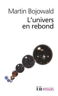 L'univers en rebond : avant le big bang
