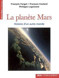 La planète Mars : histoire d'un autre monde