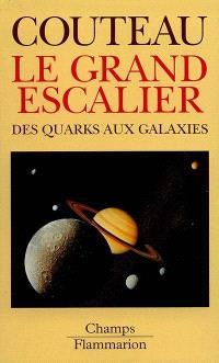 Le grand escalier : des quarks aux galaxies