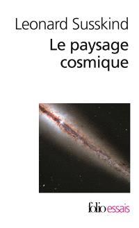 Le paysage cosmique : notre univers en cacherait-il des millions d'autres ?
