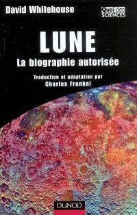 Lune : la biographie autorisée