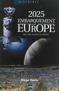 2025, embarquement pour Europe : une Lune glacée de Jupiter