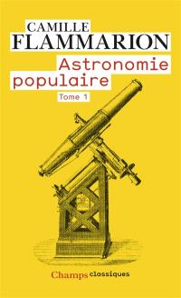 Astronomie populaire : description générale du ciel. Volume 1