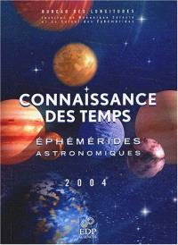 Connaissance des temps : éphémérides astronomiques pour 2004 = Astronomical ephemerides for 2004