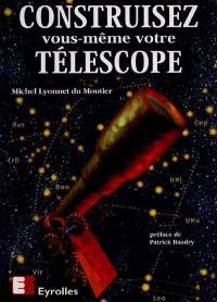 Construisez vous-même votre télescope