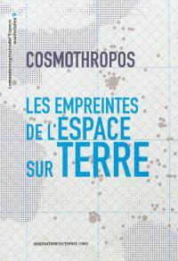 Cosmothropos : les empreintes de l'Espace sur Terre