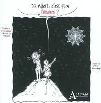 Dis Albert, c'est quoi l'Univers ? : étonnant Big Bang, créateur d'univers ! De la vie dans ces mondes parallèles ?