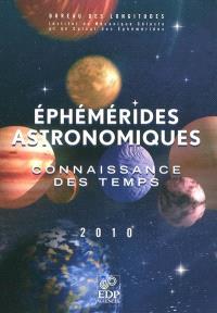 Ephémérides astronomiques 2010 : connaissance des temps