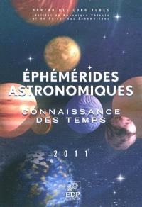 Ephémérides astronomiques 2011 : connaissance des temps