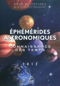 Ephémérides astronomiques 2012 : connaissance des temps
