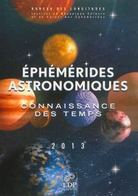 Ephémérides astronomiques 2013 : connaissance des temps