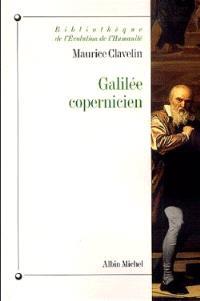Galilée copernicien : le premier combat (1610-1616)
