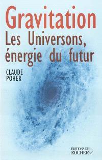 Gravitation : les universons, énergie du futur