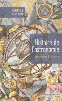 Histoire de l'astronomie : des origines à nos jours