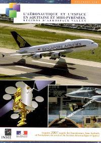 L'aéronautique et l'espace en Aquitaine et Midi-Pyrénées, régions d'Aerospace Valley : enquête année 2007