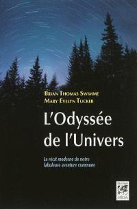 L'odyssée de l'Univers : le récit moderne de notre fabuleuse aventure commune