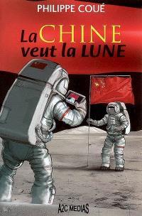 La Chine veut la Lune