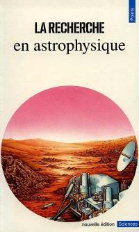 La Recherche en astrophysique